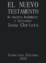 El Nuevo Testamento de nuestro Redemptor y Salvador Iesu Christo (1543)