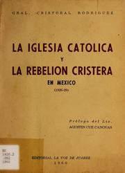 La Iglesia Católica y la Rebelión Cristera en México