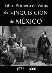 Libro Primero de Votos de la Inquisición de México 1573-1600