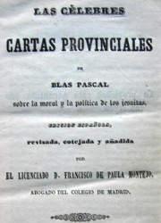Las célebres cartas provinciales de Blas Pascal sobre la moral y la política de los jesuitas